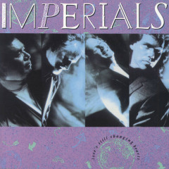Love's Still Changing Hearts - Imperials