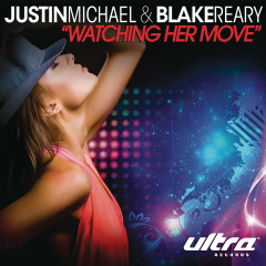 Watching Her Move - Justin Michael, Blake Reary