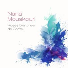 Roses blanches de Corfou - Nana Mouskouri