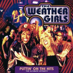 Puttin' On The Hits (The Ultimate Hitparty) - The Weather Girls