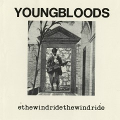 Ride The Wind [Live] - The Youngbloods