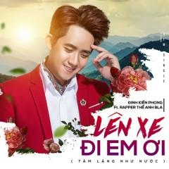 Lên Xe Đi Em Ơi (Single) - Đinh Kiến Phong, Thế Anh BLA