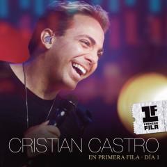 Cristian Castro En Primera Fila - Día 1 - Cristian Castro