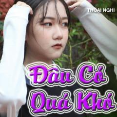 Đâu Có Quá Khó (Single) - Bé Thoại Nghi