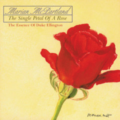 The Single Petal Of A Rose: The Essence Of Duke Ellington - Marian McPartland
