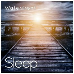 Waterfront (Sleep & Mindfulness)