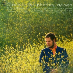 Songs for Rainy Day Lovers - Clare Fischer