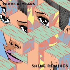 Shine (Remixes) - Years & Years