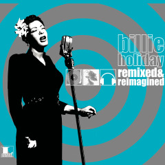 Remixed & Reimagined - Billie Holiday
