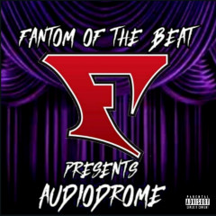 Fantom of the Beat Presents: Audiodrome