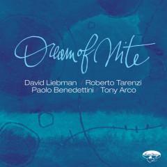 Dream of Nite - David Liebman, Paolo Benedettini, Roberto Tarenzi, Tony Arco