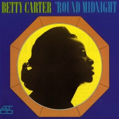 'Round Midnight - Betty Carter
