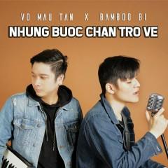 Những Bước Chân Trở Về (Single) - Võ Mậu Tân, Bamboo Bi