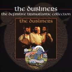 The Dubliners - The Definitive Transatlantic Collection - The Dubliners