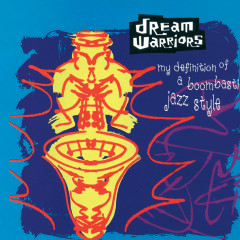 My Definition Of A Boombastic Jazz Style - Dream Warriors