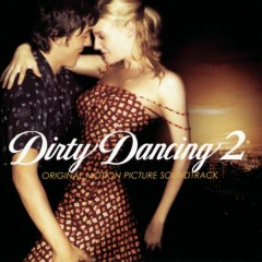 Dirty Dancing 2 (Original Motion Picture Soundtrack)