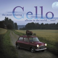 The Most Relaxing Cello Album - Various Artists