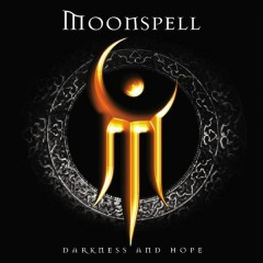 Darkness and Hope - Moonspell