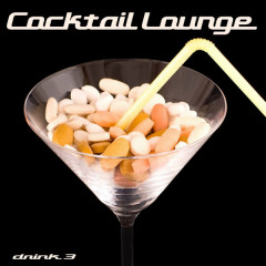 Cocktail Lounge 3 (Chill, DeepHouse, Lounge) - Various Artists