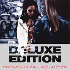Are You Gonna Go My Way (20th Anniversary Deluxe Edition) - Lenny Kravitz