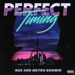 Perfect Timing - NAV, Metro Boomin