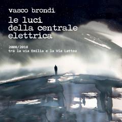 2008/2018 Tra la via Emilia e la Via Lattea - Vasco Brondi, Le luci della centrale elettrica