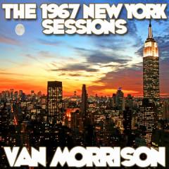 The 1967 New York Sessions - Van Morrison