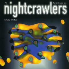 Surrender Your Love - Nightcrawlers, John Reid