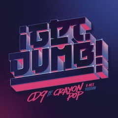 Get Dumb (K - Mex Version) - CD9,Crayon Pop