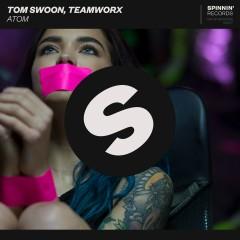 Atom - Tom Swoon, Teamworx