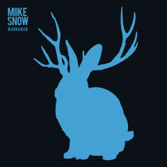 Black & Blue - Miike Snow