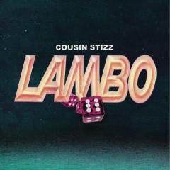 Lambo - Cousin Stizz