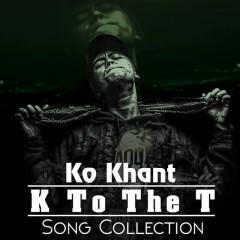 ကိုခန္႔ စုစည္းမွု - Ko Khant's Collection