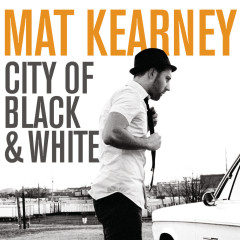 City Of Black & White - Mat Kearney