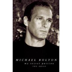 My Secret Passion: The Arias - Michael Bolton, The Philharmonic Orchestra, Steven Mercurio