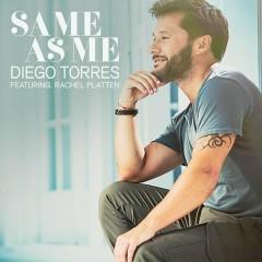 Same As Me - Diego Torres,Rachel Platten