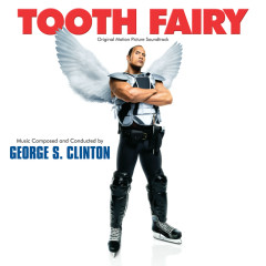 Tooth Fairy (Original Motion Picture Soundtrack) - George S. Clinton