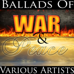 Ballads Of War & Peace - Various Artists