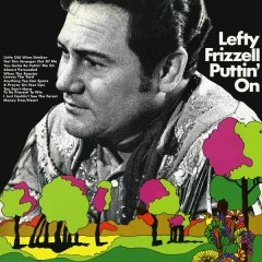 Puttin' On - Lefty Frizzell
