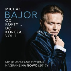 Od Kofty... Do Korcza Vol. 1 - Michal Bajor