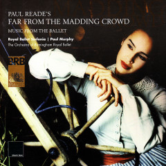 Reade: Far from the Madding Crowd - Royal Ballet Sinfonia, Orchestra of Birmingham Royal Ballet, Paul Murphy