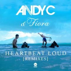 Heartbeat Loud (Remixes) - Andy C, Fiora