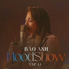 Mood Show - Tập 1.1 - Bảo Anh