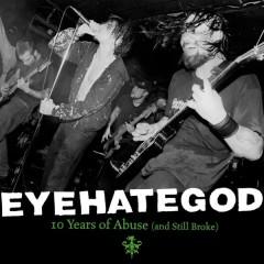 10 Years of Abuse and Still Broke (Live) - Eyehategod
