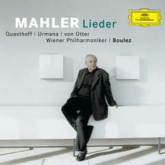 Mahler: Song Cycles - Violeta Urmana, Anne Sofie von Otter, Thomas Quasthoff