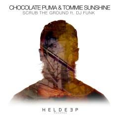 Scrub The Ground (feat. DJ Funk) - Chocolate Puma, Tommie Sunshine, DJ Funk
