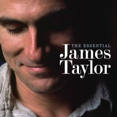 The Essential James Taylor (Deluxe Edition) - James Taylor