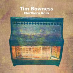 Northern Rain - Tim Bowness