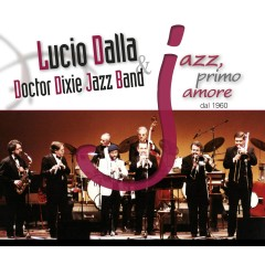 JAZZ, primo amore dal 1960 - Lucio Dalla, Doctor Dixie Jazz Band