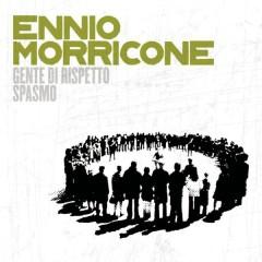 Genti Di Rispetto/ Spasmo - Ennio Morricone